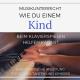 Wie kann ich meinem Kind beim Klavierlernen unterstützen? Was muss ich beachten? Welche Übungen sind passend?